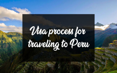 Visa Process For Traveling to Peru