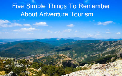 Five Simple Things To Remember About Adventure Tourism