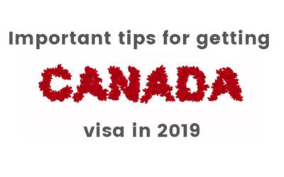 Important tips for Getting Canada Visa in 2019
